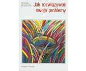 Szczegóły książki JAK ROZWIĄZYWAĆ SWOJE PROBLEMY