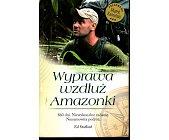 Szczegóły książki WYPRAWA WZDŁUŻ AMAZONKI
