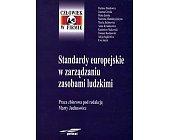 Szczegóły książki STANDARDY EUROPEJSKIE W ZARZĄDZANIU ZASOBAMI LUDZKIMI
