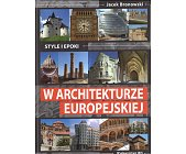 Szczegóły książki STYLE I EPOKI W ARCHITEKTURZE EUROPEJSKIEJ