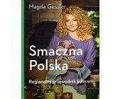 Szczegóły książki SMACZNA POLSKA. REGIONALNY PRZEWODNIK KULINARNY