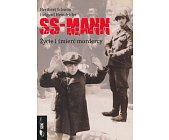 Szczegóły książki SS - MANN. ŻYCIE I ŚMIERĆ MORDERCY