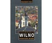 Szczegóły książki WILNO - PRZEWODNIK