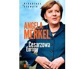 Szczegóły książki ANGELA MERKEL CESARZOWA EUROPY