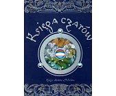 Szczegóły książki KSIĘGA CZARÓW - KSIĘGA SEKRETÓW MERLINA