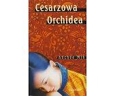 Szczegóły książki CESARZOWA ORCHIDEA