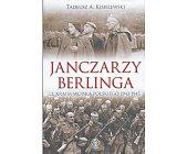 Szczegóły książki JANCZARZY BERLINGA - 1. ARMIA WOJSKA POLSKIEGO 1943-1945