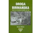 Szczegóły książki DROGA BIRMAŃSKA - WOJNA W AZJI POŁUDNIOWO - WSCHODNIEJ 1941 - 1945