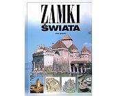 Szczegóły książki ZAMKI ŚWIATA
