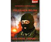 Szczegóły książki PEŁZAJĄCA WOJNA. QUO VADIS, UKRAINO?