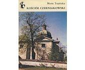 Szczegóły książki KOŚCIÓŁ CZERNIAKOWSKI (ZABYTKI WARSZAWY)