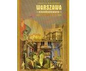 Szczegóły książki WARSZAWA NIEODBUDOWANA - LATA DWUDZIESTE