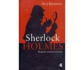 Szczegóły książki SHERLOCK HOLMES. BIOGRAFIA NIEAUTORYZOWANA