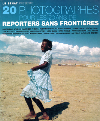 LE SENAT PRESENTE: 20 PHOTOGRAPHES POUR LES 20 ANS DE REPORTERS SANS FRONTIERES