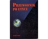 Szczegóły książki PRZEWODNIK PO ETYCE