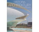 Szczegóły książki HISTORIA ARCHITEKTURY - OD STAROŻYTNOŚCI PO CZASY WSPÓŁCZESNE