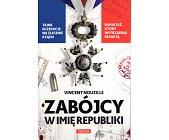 Szczegóły książki ZABÓJCY W IMIĘ REPUBLIKI