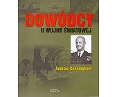 Szczegóły książki DOWÓDCY II WOJNY ŚWIATOWEJ. ANDREW CUNNINGHAM