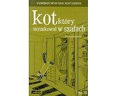 Szczegóły książki KOT KTÓRY MYSZKOWAŁ W SZAFACH - TOM 15