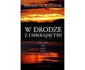 Szczegóły książki W DRODZE Z UMIERAJĄCYM
