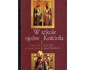 Szczegóły książki W SZKOLE OJCÓW KOŚCIOŁA