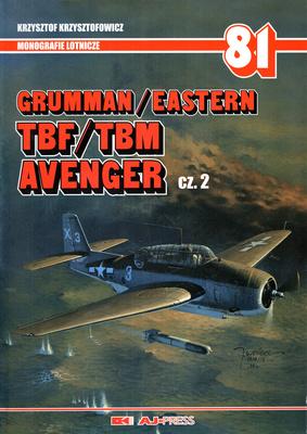 GRUMMAN/EASTERN TBF/TBM AVENGER CZ. 2 - MONOGRAFIE LOTNICZE NR 81