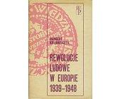 Szczegóły książki REWOLUCJE LUDOWE W EUROPIE 1939 - 1948