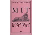 Szczegóły książki MIT LWOWSKIEGO BATIARA