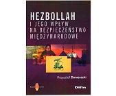 Szczegóły książki HEZBOLLAH I JEGO WPŁYW NA BEZPIECZEŃSTWO MIĘDZYNARODOWE