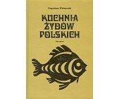 Szczegóły książki KUCHNIA ŻYDÓW POLSKICH
