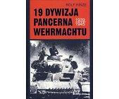 Szczegóły książki 19 DYWIZJA PANCERNA WEHRMACHTU 1939-1945