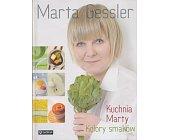 Szczegóły książki KUCHNIA MARTY. KOLORY SMAKÓW