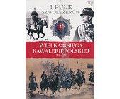 Szczegóły książki 1 PUŁK SZWOLEŻERÓW (WIELKA KSIĘGA KAWALERII POLSKIEJ 1918-1939, TOM 1)