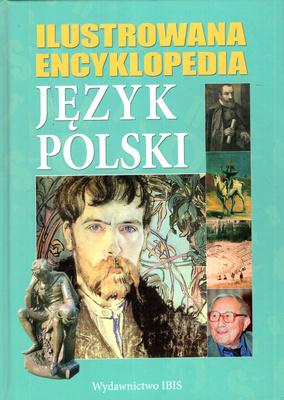 ILUSTROWANA ENCYKLOPEDIA JĘZYK POLSKI