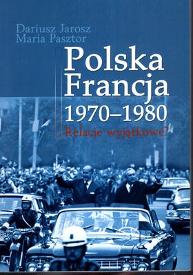 POLSKA FRANCJA 1970-1980. RELACJE WYJĄTKOWE?