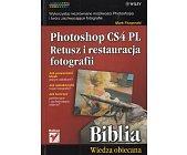 Szczegóły książki PHOTOSHOP CS4 PL. RETUSZ I RESTAURACJA FOTOGRAFII