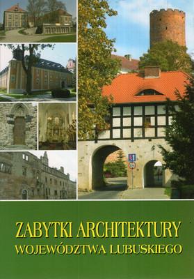ZABYTKI ARCHITEKTURY WOJEWÓDZTWA LUBUSKIEGO