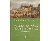 Szczegóły książki POLSKA KSIĄŻKA ILUSTROWANA 1800-1900