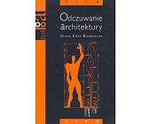 Szczegóły książki ODCZUWANIE ARCHITEKTURY