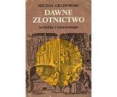Szczegóły książki DAWNE ZŁOTNICTWO - TECHNIKA I TERMINOLOGIA