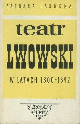 TEATR LWOWSKI W LATACH 1800 - 1842