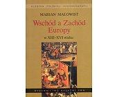 Szczegóły książki WSCHÓD A ZACHÓD EUROPY W XIII-XVI WIEKU