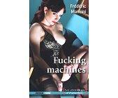 Szczegóły książki FUCKING MACHINES