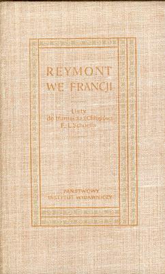 """REYMONT WE FRANCJI - LISTY DO TŁUMACZA """"CHŁOPÓW"""" F. L. SCHOELLA"""