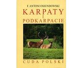 Szczegóły książki CUDA POLSKI - KARPATY I PODKARPACIE