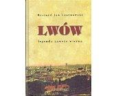 Szczegóły książki LWÓW. LEGENDA ZAWSZE WIERNA