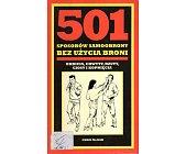 Szczegóły książki 501 SPOSOBÓW SAMOOBRONY BEZ UŻYCIA BRONI