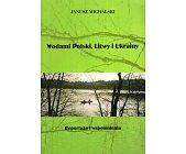Szczegóły książki WODAMI POLSKI, LITWY I UKRAINY