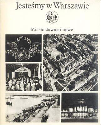 JESTEŚMY W WARSZAWIE - MIASTO DAWNE I NOWE (2 TOMY)