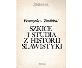 Szczegóły książki SZKICE I STUDIA Z HISTORII SLAWISTYKI